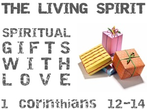 1 Corinthians 13 - Spiritual Gifts with Love
